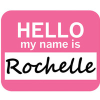 Rochelle Hello My Name Is Mouse Pad