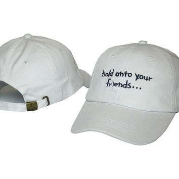White HOLD ON TO YOUR FRIENDS Baseball Cap Hat