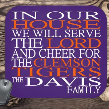 In Our House We Will Serve The Lord And Cheer for The Clemson Tigers Personalized Family Name Christian Mouse Pad - Perfect Gift