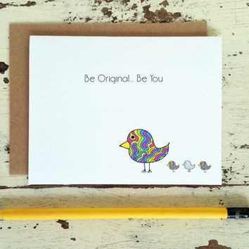 Friendship Card - Encouragement - Be Original Be You - Motivation - Support - 201404110323