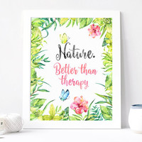 Nature. Better than Therapy, Watercolor Art, Aquarelle Flower Floral Wreath Inspirational Office Quote Print Printable Plants 8x10