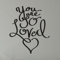 You are So Loved Quote