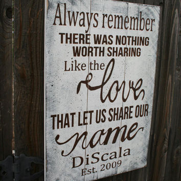 Always Remember There Was Nothing Worth Sharing Like The Love Pallet Sign Avett Brothers Wedding Sign Anniversary Rustic Wedding