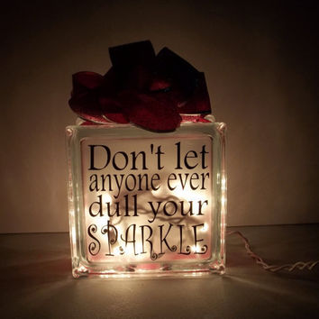 Don't Let Anyone Ever Dull Your Sparkle Glass Block Night Light