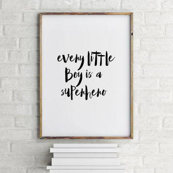 "Nursery poster Nursery quote""Every little boy is a superhero"" Nursery art Home decor Gift idea Baby poster Baby print Love art Baby quote"