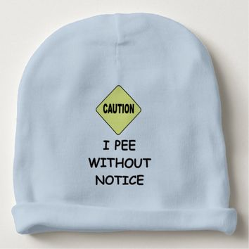 I PEE WITHOUT NOTICE BABY BEANIE