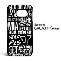 League of Legends DotA Quotes A0671 Samsung Galaxy S6 Edge Case