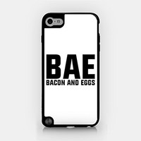 for iPod Touch Gen 5 - Bae - Bacon And Eggs - Funny