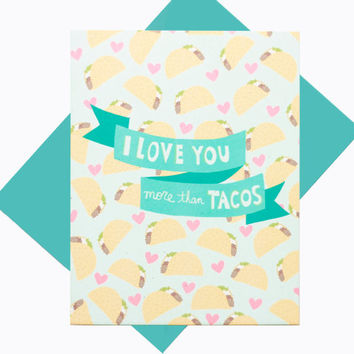 I Love You More Than Tacos - Funny Anniversary Love Card