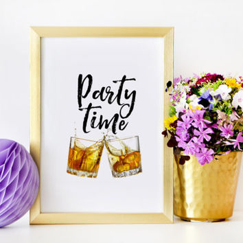 Party Time,Party Decor,Whiskey party decor,Party Decorations,Whiskey Quote,Champagne Sign,Champagne Poster,Illustration Art,Bar Decor