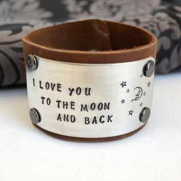 Leather Cuff Bracelet- I Love You to the Moon and Back Quote Bracelet- Hand-Stamped Bracelet