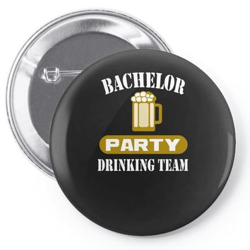 bachelor party drinking team wedding groomsmen bridal funny Pin-back button