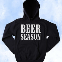 Beer Season Sweatshirt Southern Country Drinking Western Outdoors Merica Tumblr Hoodie