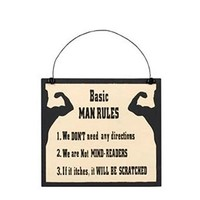 Basic Man Rules - We Don't Need Any Directions, We Are Not Mind Readers, If It Itches, It Will Be Scratched - Wood Sign 7-in