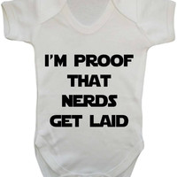 I'm Proof That Nerds Get Laid Funny Cheeky Statement Nerdy Geeky Gift Baby Onesuit Vest