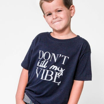 Don't Kill My Vibe | Kids