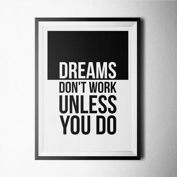 Dreams Don't Work Unless You Do Word Art Poster