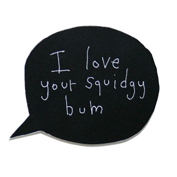 Valentine's Card, I Love Your Squidgy Bum, Funny Valentine, Black, White, Minimal, Modern, Poosac with Speech Bubble, I Love You