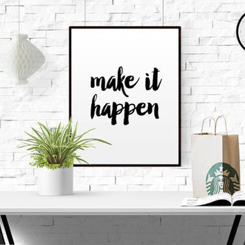 "Typography Poster Office Decor ""Make It Happen"" Home Decor Wall Art Office Art Black And White Inspirational Quote Motivational Quote"