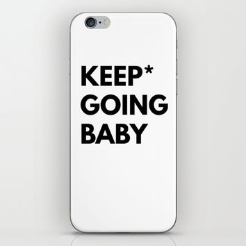 Keep Going Baby iPhone & iPod Skin by White Print Design