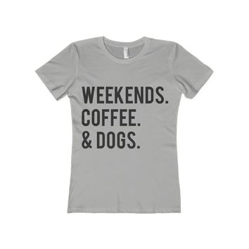 Weekends Coffee & Dogs Women's Fitted Tee