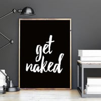 "PRINTABLE Art ""Get Naked"" Typography Art Print Typography Poster Bathroom Art Print Bathroom Decor Bathroom Wall Art Apartment Decor"