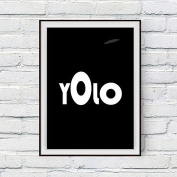 Yolo, Yolo Poster, Black and White Art Print, Printable Wall Phrase, Wall Lettering, Inspirational Typographie, Monochrome Decor, Letters