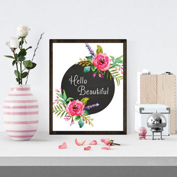 Hello Beautiful Chalk Printable, Inspirational Printable, Wall Print, Positive Quote Print, Flower Quote Print,Spring Flower Print