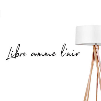 Libre Comme L'air Wall Decal, Typography Decal, Fashion Chic Decal, French Quote Decal, Bedroom Art, Bedroom Wall Decal, Office Wall Decal