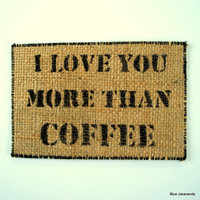 Burlap Card I Love You More Than Coffee by BlueJacaranda on Etsy