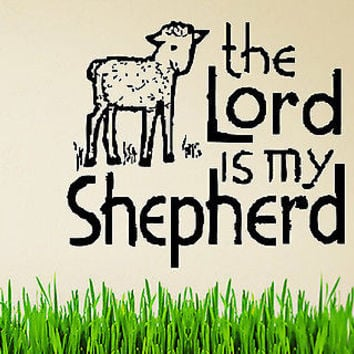 The Lord is My Shepherd - Psalm 23 quote wall sticker decal wall art decor 5544