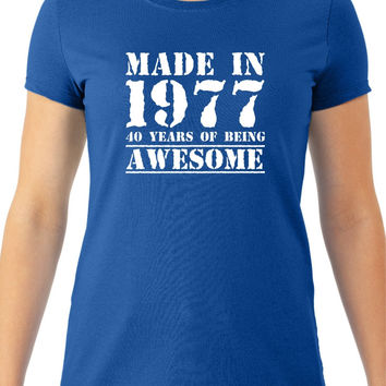 Made in 1977 40 Years of Being Awesome Women's Tee