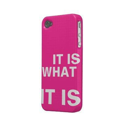 It is What it is iphone4 case from Zazzle.com