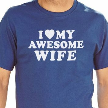 Husband Shirt I Love My Awesome Wife Shirt Mens T Shirt Valentines Day Gift Husband Gift Wedding Gift Anniversary Gift