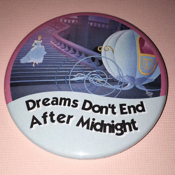 Cinderella Inspired Dreams Don't End After Midnight Button