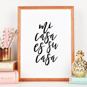 Mi Casa Es Su Casa Spanish Quote Welcome Print Quote Poster Spanish Decor Spanish Quote Prints Living Room Decor Welcome Printable GIFT IDEA