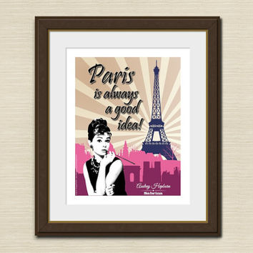 Paris Is Always A Good Idea, AUDREY HEPBURN QUOTE Art Print Wall Decor Wall Art Home Decor Eiffel Tower France French Quotes About Paris
