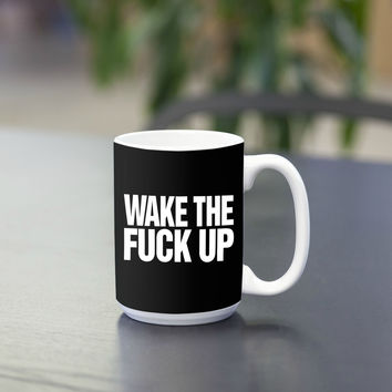 Wake the Fuck Up Coffee/Tea Mug
