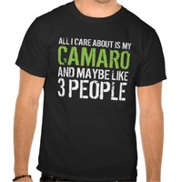 All I Care About Is Camaro And Maybe Like 3 People