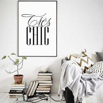 "Très chic Black and White Print, French Decor Printable Art, Typography Design Poster 70x100, 24x36"", 50x70, A4"
