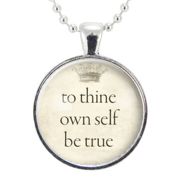 To Thine Own Self Be True Necklace, William Shakespeare Quote Crown Pendant