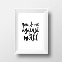 Valentines Day Gift for Her | Typography Art Print | Modern Art Print Home Decor Print You & Me Against the World | Romantic Gift for Him