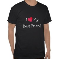 I Love My Best Friend Tee Shirts from Zazzle.com