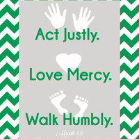 Instant Download! Act Justly. Love Mercy. Walk Humbly Micah 6:8 Printable Green/Gray - PDF Digital File in 4 Sizes (4x6, 5x7, 8x10, 11x14)