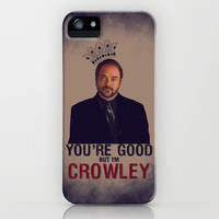 I'm Crowley - Supernatural iPhone & iPod Case by KanaHyde | Society6