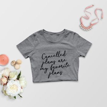 Cancelled Plans Graphic Tee