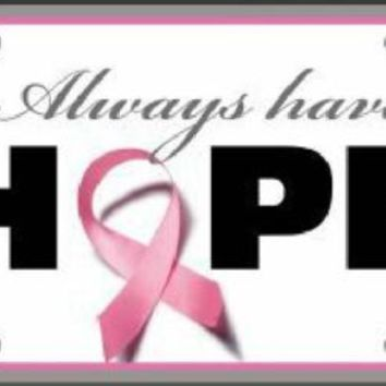Always Have Hope Pink Ribbon Cancer Awareness  License Plate Tag