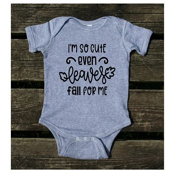 I'm So Cute Even Leaves Fall For Me Baby Onesuit Autumn Newborn Girl Boy Clothing