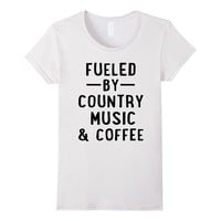 Fueled By Country Music and Coffee Country Gal T-shirt