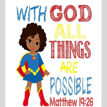 African American Supergirl Christian Superhero Nursery Decor Wall Art Print - With God all things are possible - Matthew 19:26